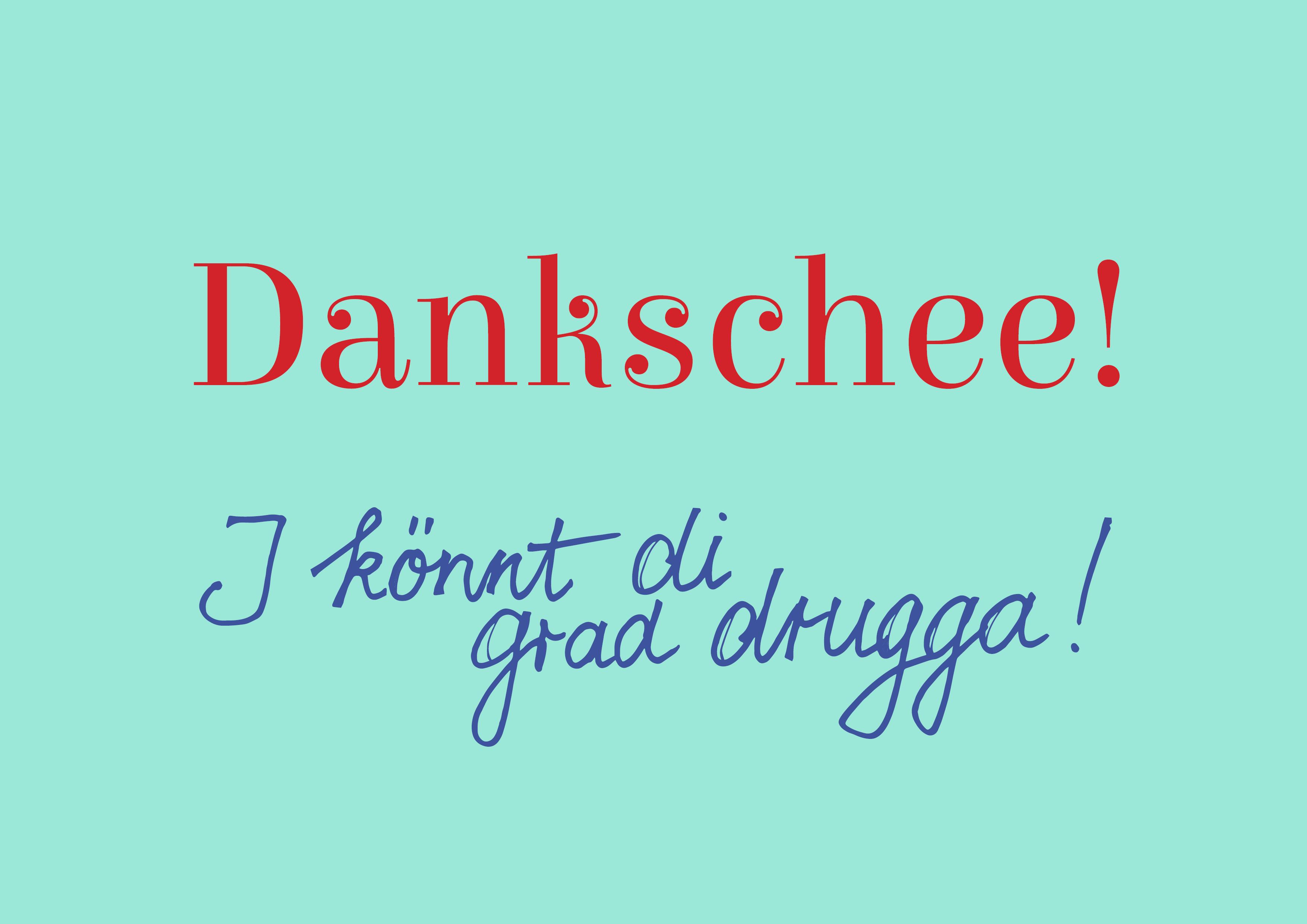 Grußkarte Dankschee I Könnt Di Grad Drugga Lustige Hochzeitszitate Schwäbische Sprüche Danke Spruch Geburtstag
