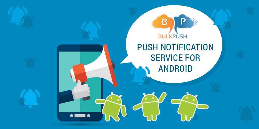 Push #Notifications #Service For #Android - Bulk Push | Android Push