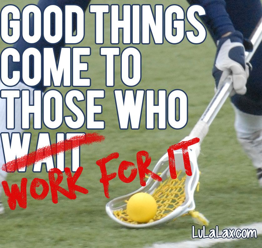 Motivational Quotes For Sports Teams: Lacrosse. Work Hard. Play Hard.