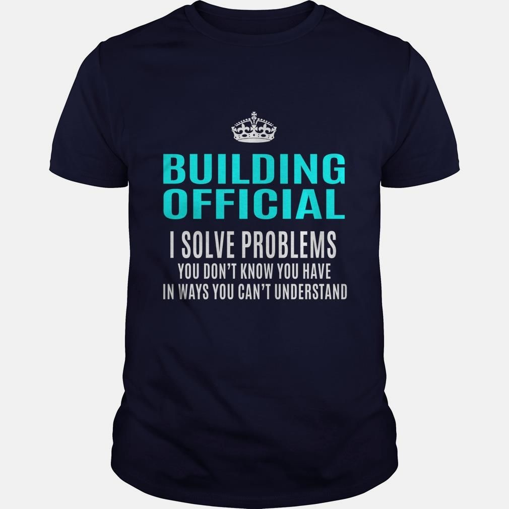 BUILDING-OFFICIAL, Order HERE ==> https://www.sunfrog.com/LifeStyle/BUILDING-OFFICIAL-101350543-Navy-Blue-Guys.html?41088