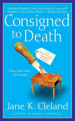 Consigned To Death   Josie Prescott Antiques Mystery Series By Jane K.  Cleland  Getting