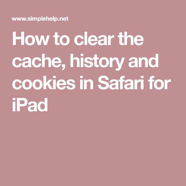 How to clear the cache, history and cookies in Safari for