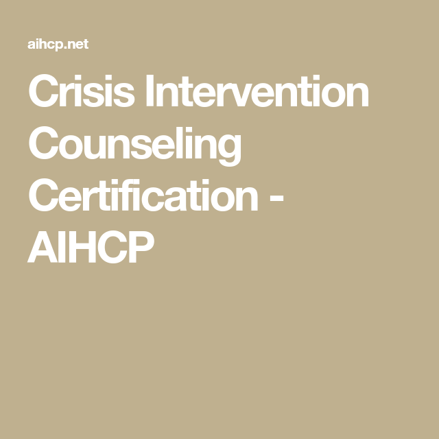 Crisis Intervention Counseling Certification - AIHCP | Certificate ...
