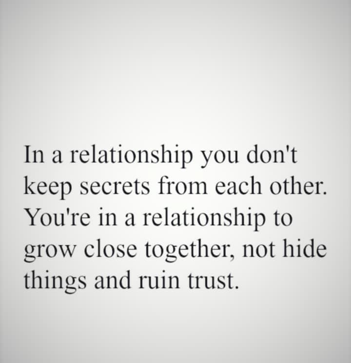 In A Relationship You Don T Keep Secrets From Each Other Keeping Secrets Quotes Good Relationship Quotes Secret Quotes