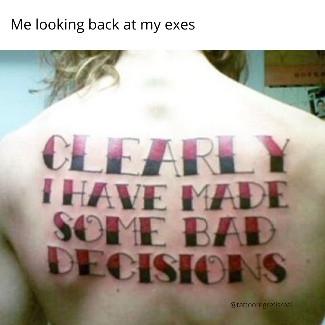 Bad Decisions No Regrets Tattoo How To Remove Home Tattoo