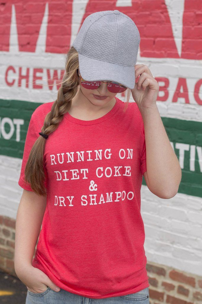374bee2d Diet Coke And Dry Shampoo T-Shirt- Cute Graphic Tee- $26- Juliana's Boutique