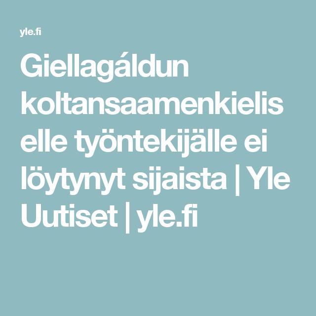 Giellagáldun koltansaamenkieliselle työntekijälle ei löytynyt sijaista | Yle Uutiset | yle.fi
