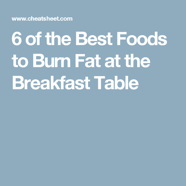 6 of the Best Foods to Burn Fat at the Breakfast Table