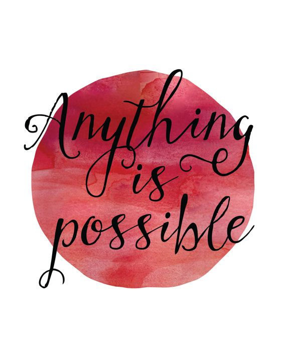 Anything Is Possible Print Inspirational Quote Print Positive Print Positive Thinking Pink Water Inspirational Quotes Anything Is Possible Quote Prints