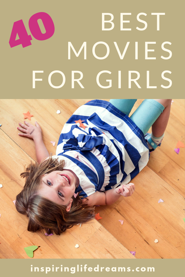 The 40 Best Movies For Girls Movies To Watch With Your Daughter Girl Film Best Movies For Teenagers Funny Girl Movie