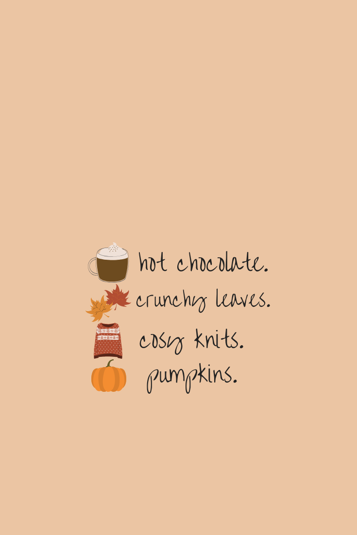 Autumn Wallpaper Autumn Loves Hot Chocolate Crunchy Leaves Cosy Knits Pumpkin Quotes #hellofall