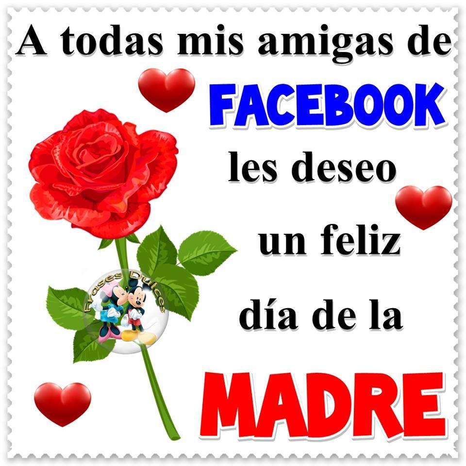 Para Todas Mis Amigas De Facebook Con Imagenes Feliz Dia De