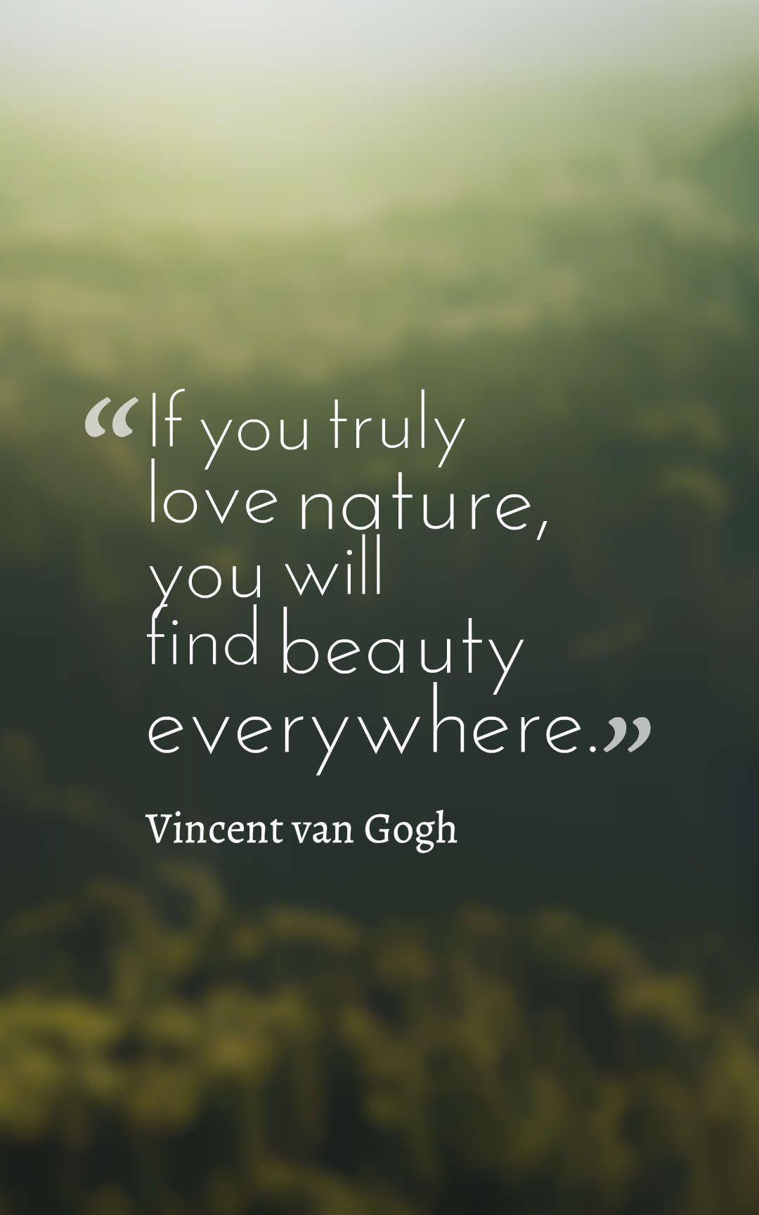 Love Nature Beauty Everywhere Vincent Van Gogh Skin Natural Healthy Art Nulife Skincare Nature Quotes Nature Quotes Beautiful Nature Quotes Adventure