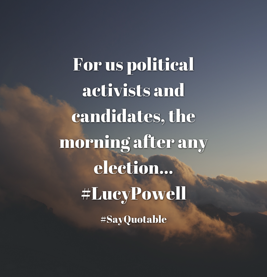 Quotes About For Us Political Activists And Candidates The Morning After Any Election LucyPowell With Images Background Share As Cover Photos