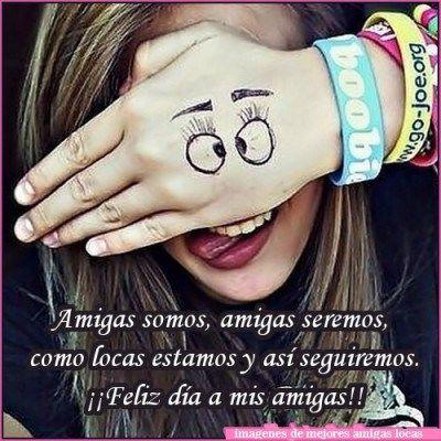 Imagenes De Mejores Amigas Locas Para El Facebook 400x400 Frases