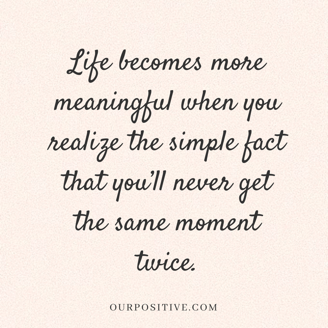 Life Quotes Inspirational Live In The Moment