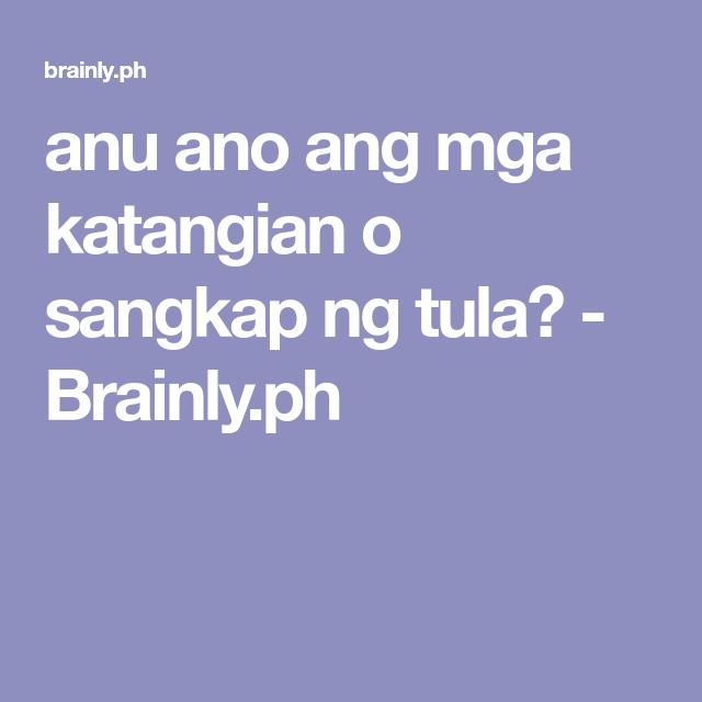 Anu Ano Ang Mga Katangian O Sangkap Ng Tula Brainly Ph Kids