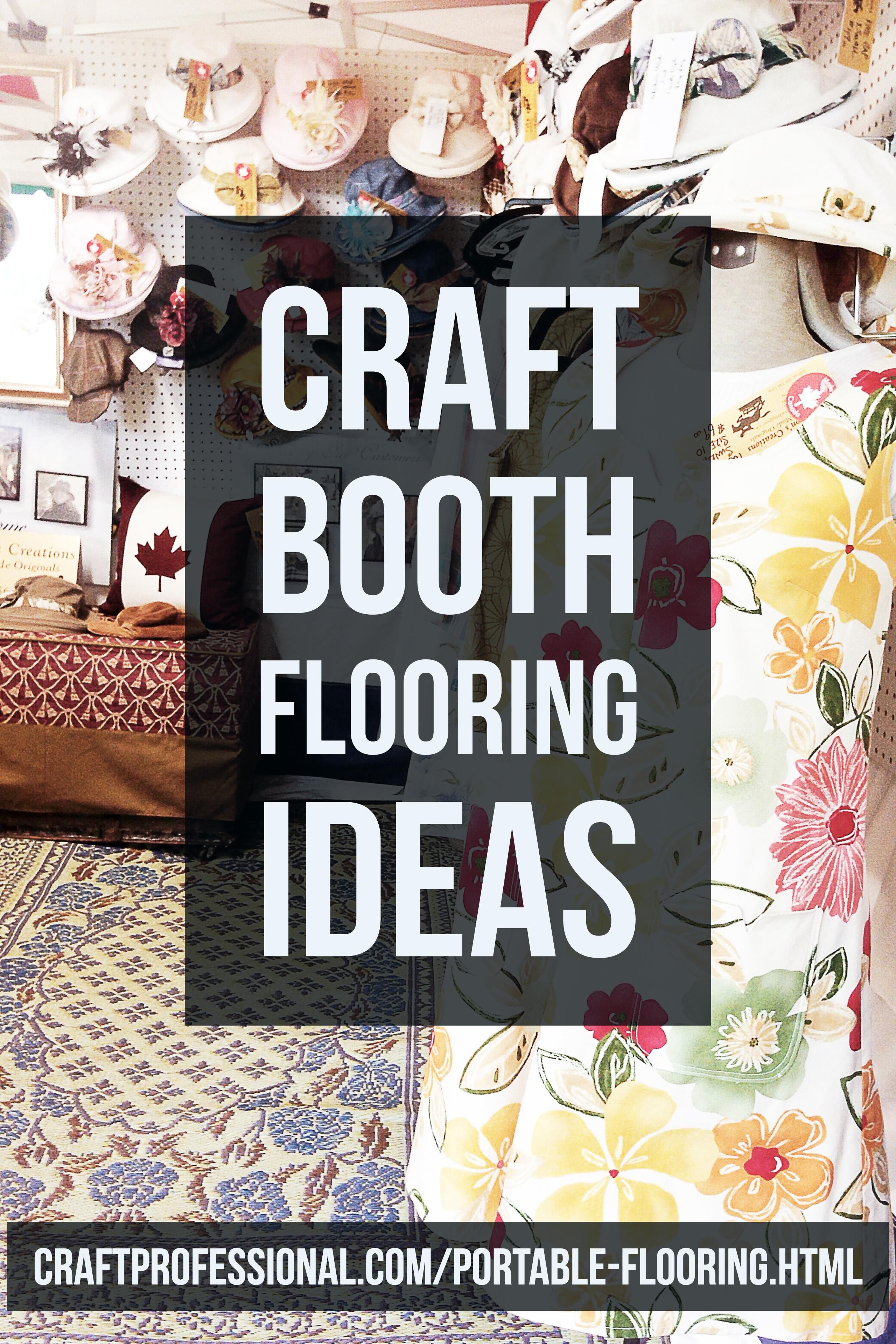 Portable Flooring Ideas For Your Craft Booth Craft Booth Displays Craft Booth Craft Fairs Booth