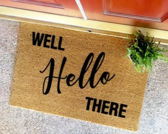 The Well Hello There Doormat Cute Doormat Funny Doormats Home Decor Housewarming Gift Cute Door Diy College Apartment Decor Door Mat Funny Doormats