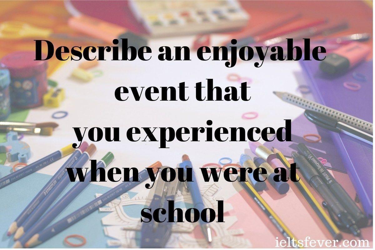 Describe An Enjoyable Event That You Experienced When You Were A