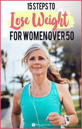 15 Steps To Lose Weight For Women Over 50 Weightlossplans