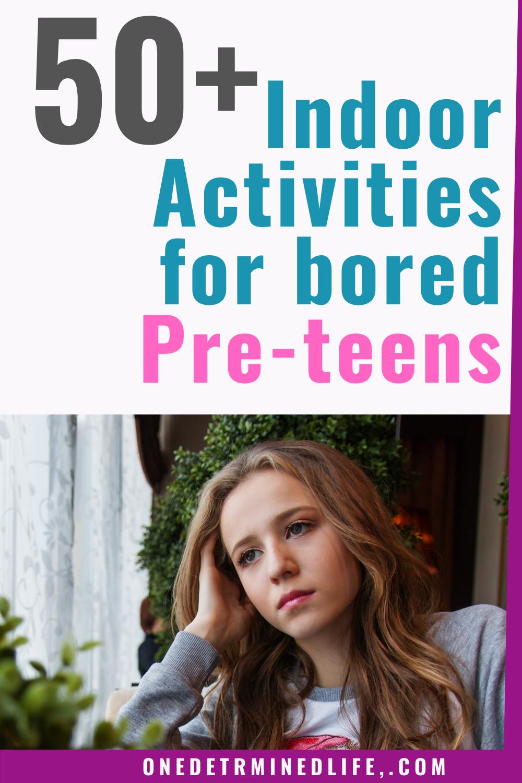 50 indoor activities for bored preteens Indoor