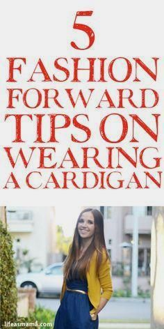 5 Fashion Forward Ti     5 Fashion Forward Tips On Wearing A Cardigan