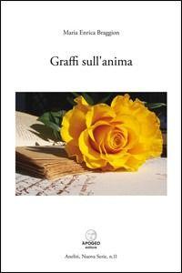 Prezzi e Sconti: #Graffi sull'anima braggion m. enrica New  ad Euro 8.50 in #Apogeo editore #Libri