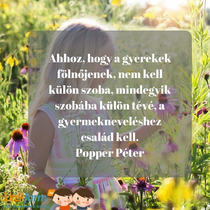 szép idézetek gyerekekről Idézetek gyerekekről #7 Ahhoz, hogy a gyerekek fölnőjenek, nem