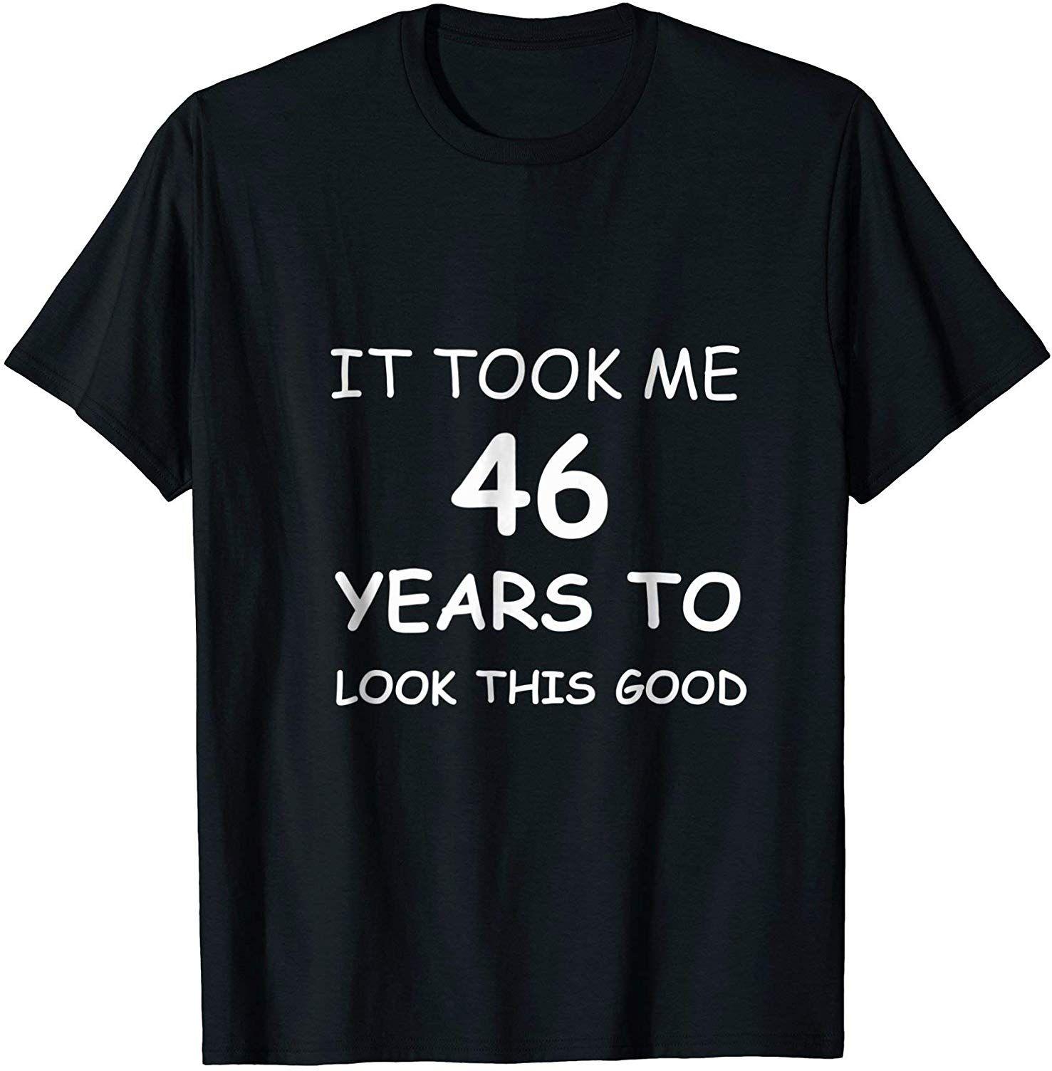46th birthday gifts for men 46 th tshirt mens