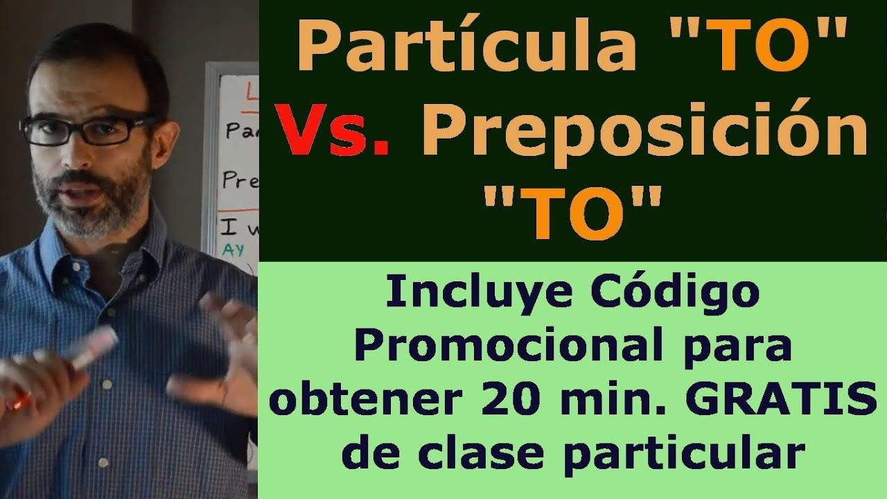"ENGLISH Class ""TO"" as Preposition and Particle en 2020"
