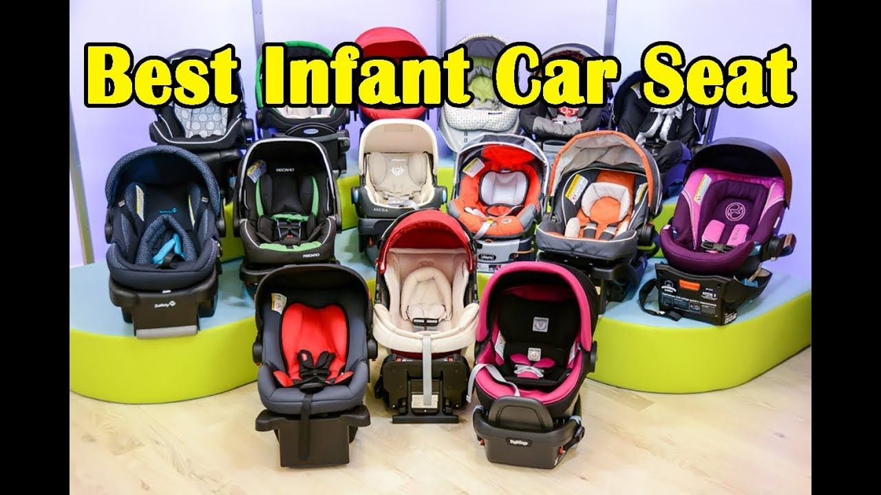 Best Infant Car Seat 2018 Top 3 Infant Car Seat To Buy