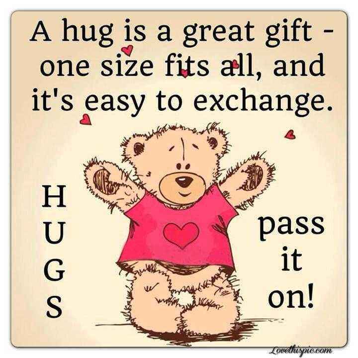 A Hug Love Quotes Cute Hug Heart Happy Happy Quotes Cute Quotes Teddy Bear Cute Quote Hug Quotes Hug Day Quotes Happy Hug Day