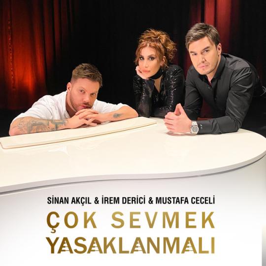 Sinan Akcil Cok Sevmek Yasaklanmali Feat Irem Derici Mustafa Ceceli Sarki Sozleri Sarkilar Sarki Sozleri Yeni Muzik