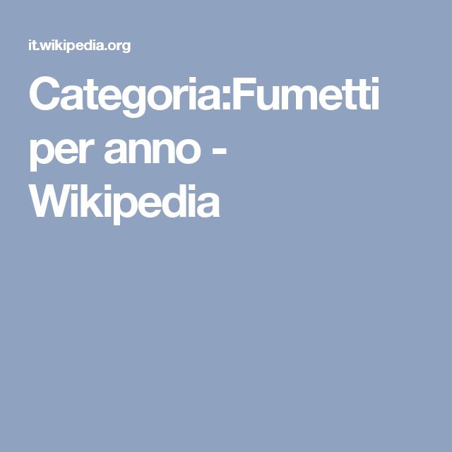 Categoria:Fumetti per anno - Wikipedia