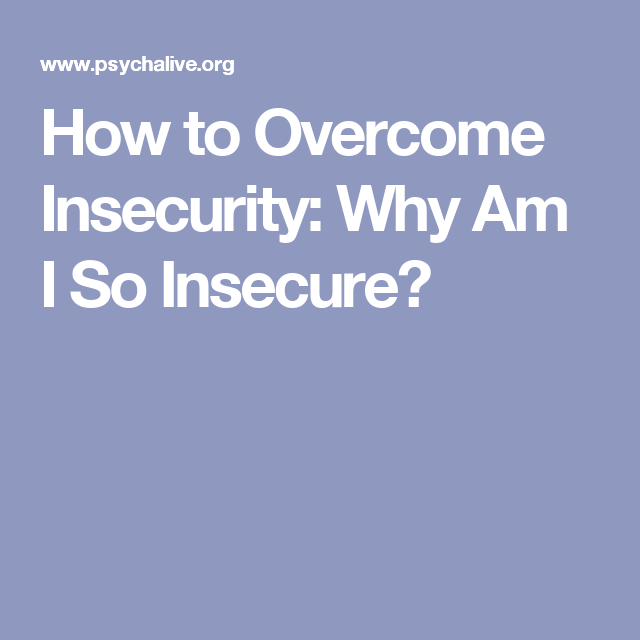 how do i overcome insecurity