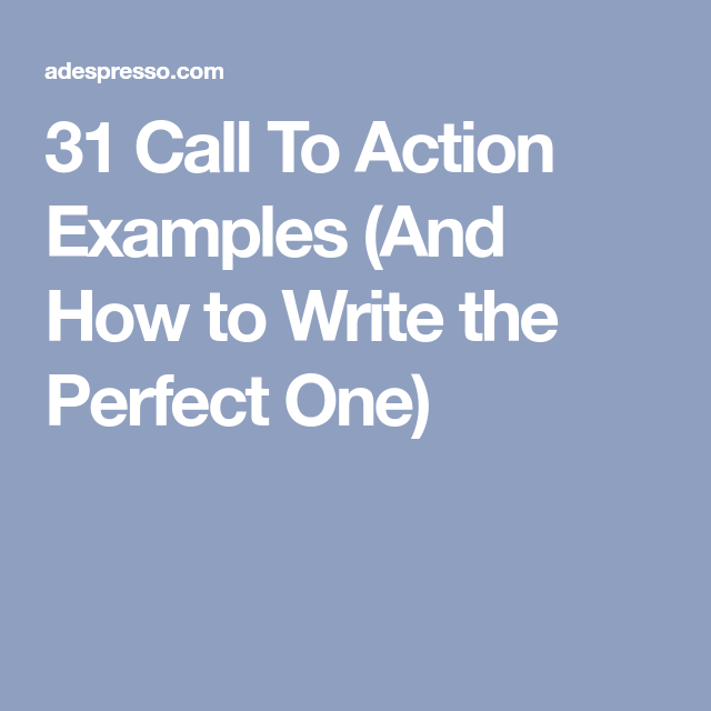31 call to action examples  and how to write the perfect