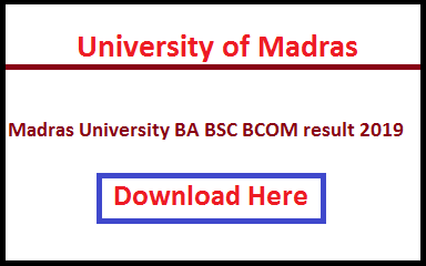 Madras University Result 2019, Madras University BA BSC BCOM