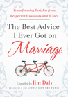 more information about The Best Advice I Ever Got on Marriage: Transforming Insights from Respected Husbands and Wives - eBook