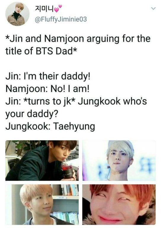 JIN: Ich bin sein Vater! RM: Ich bin es nicht! JIN: Jungkook, wer ist dein Vater? JG: Taehyung …
