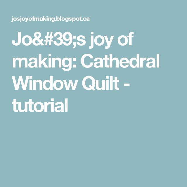 Jo's joy of making: Cathedral Window Quilt - tutorial
