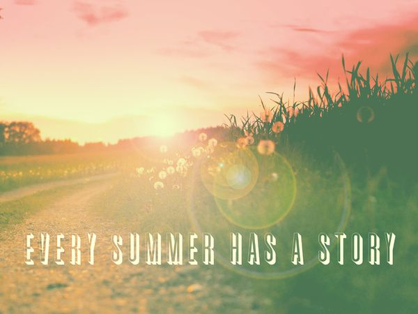 Whatu0027s Your Summer Story?