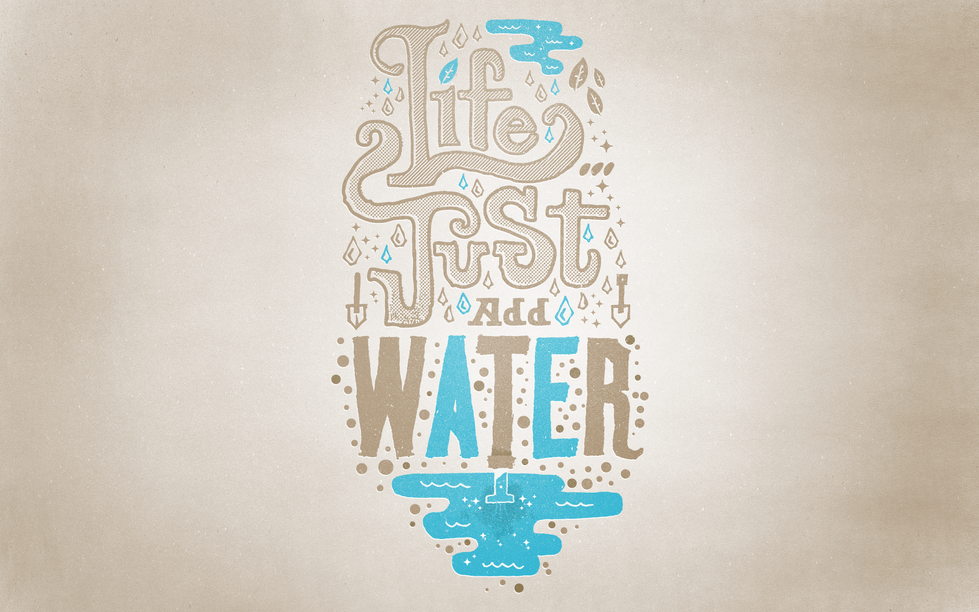 Life...just-add-water