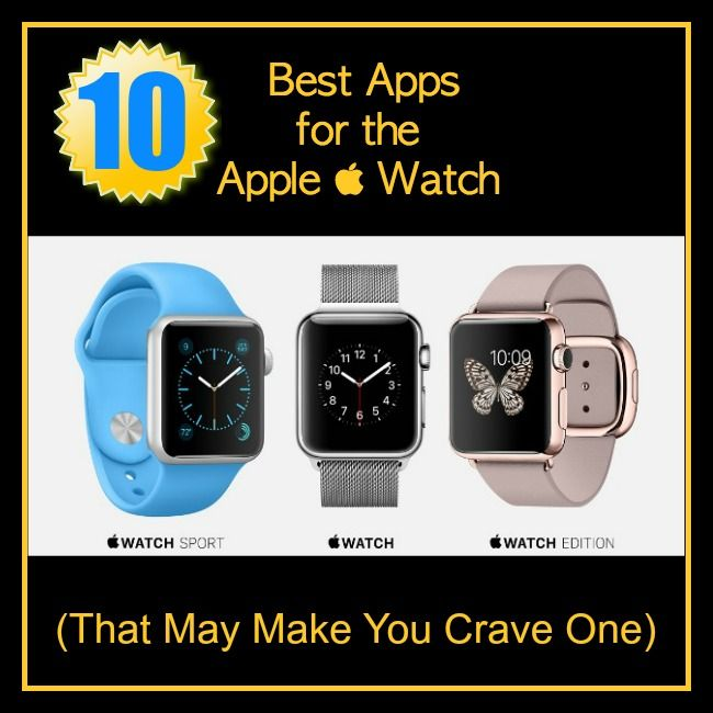 10 Best Apps for the Apple Watch (That May Make You Crave
