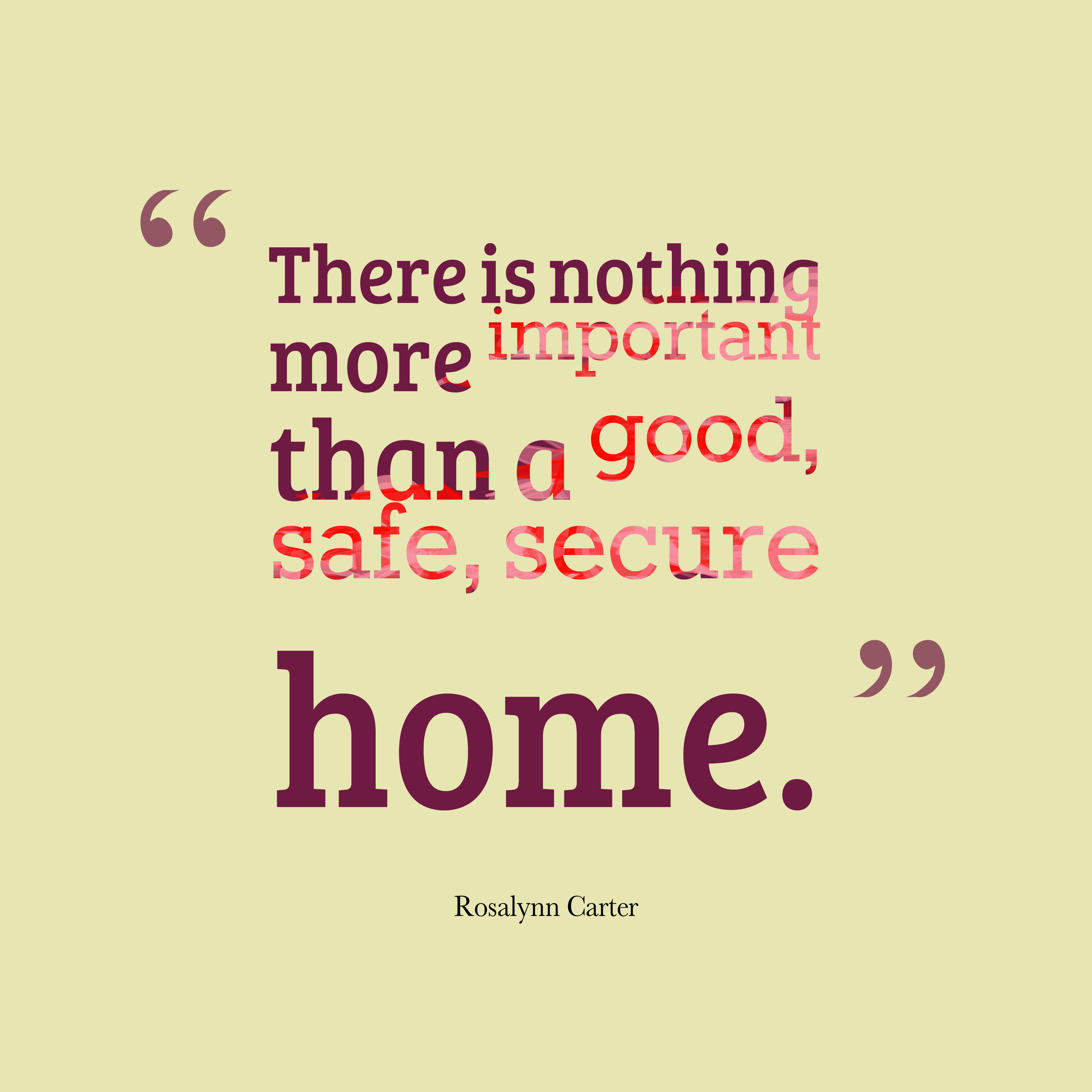 """There Is Nothing Like Home Quotes: """"There Is Nothing More Important Than A Good, Safe, Secure"""