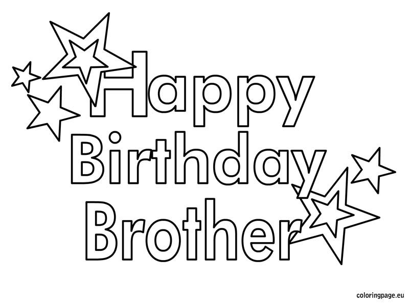 Happy Birthday Brother With Images Birthday Coloring Pages