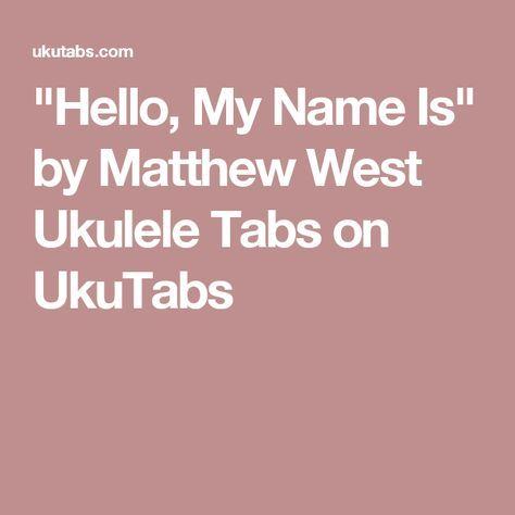 Hello My Name Is By Matthew West Ukulele Tabs On Ukutabs Misc