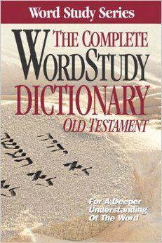 Complete Word Study Dictionary Old Testament Word Study Series Warren Baker Gene Carpenter 9780899576671 Amazon Com Word Study Words Bible Study Tools