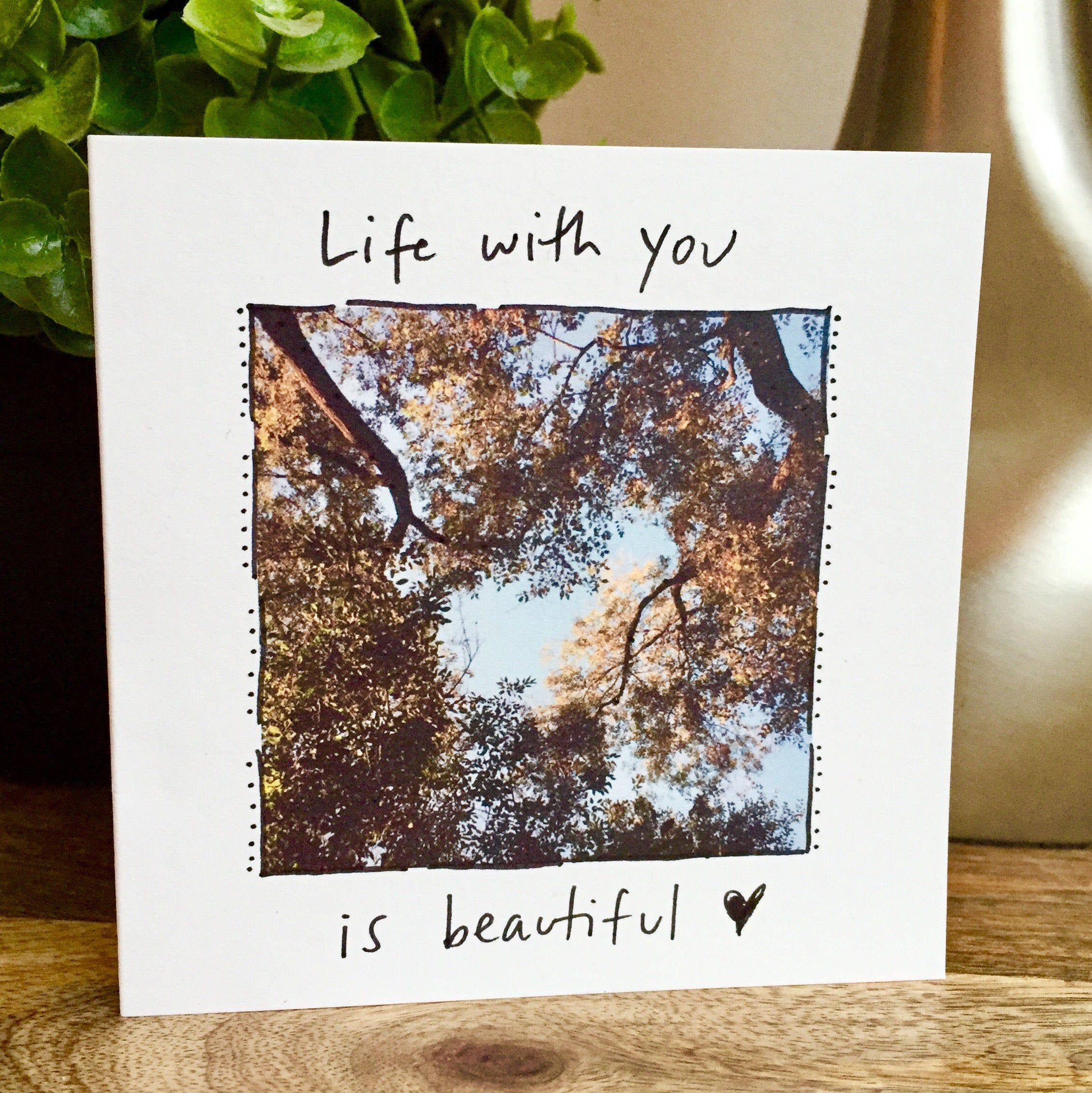 Life is beautiful card, nature lover card, One Year