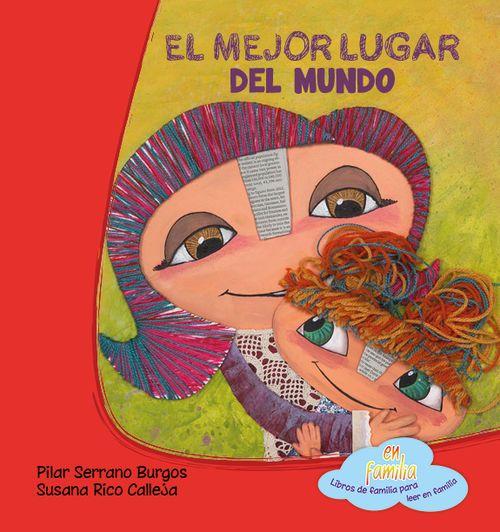 Libro El Mejor Lugar Del Mundo Pilar Serrano Buscar Con Google El Mejor Lugar Del Mundo Lugares Del Mundo Que Te Mejores